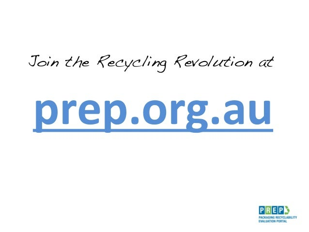 prep.org.au   Join the Recycling Revolution at!