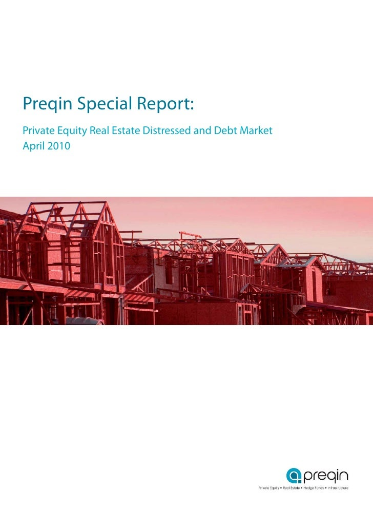 Preqin Special Report: Private Equity Real Estate Distressed and Debt Market April 2010