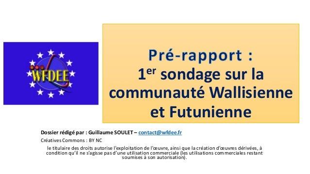 1er sondage sur la communauté Wallisienne et Futunienne Dossier rédigé par : Guillaume SOULET – contact@wfdee.fr Créatives...