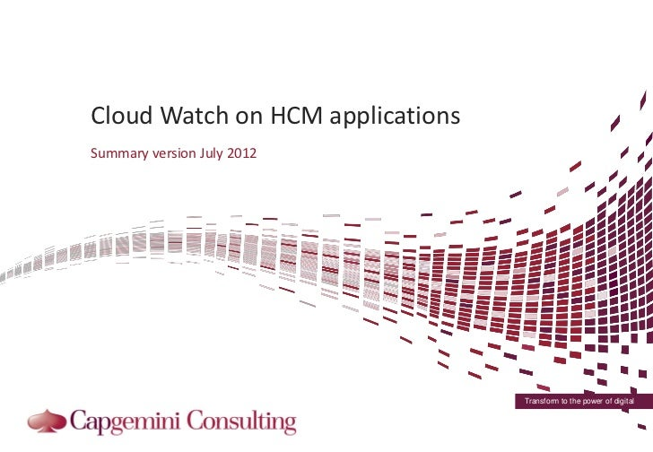 Cloud Watch on HCM applicationsSummary version July 2012                                  Transform to the power of digital