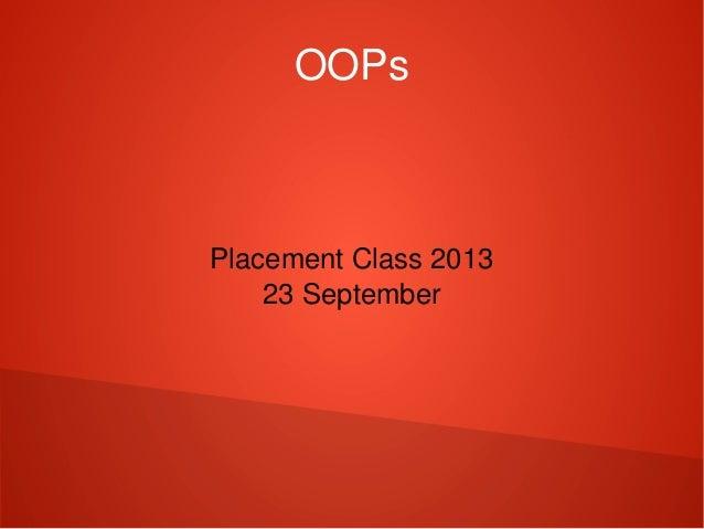 OOPs PlacementClass2013 23September