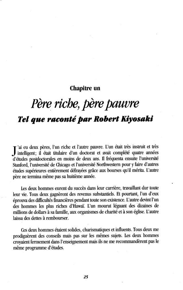 Chapitre un Père riche, père pauvre Tel que raconté par Robert Kiyosaki J ai eu deux pères, l'un riche et l'autre pauvre ....