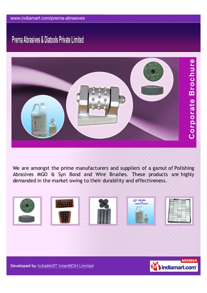 We are amongst the prime manufacturers and suppliers of a gamut of PolishingAbrasives MGO & Syn Bond and Wire Brushes. The...