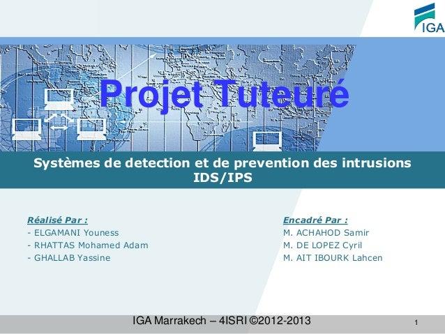 LOGOProjet TuteuréRéalisé Par :- ELGAMANI Youness- RHATTAS Mohamed Adam- GHALLAB YassineSystèmes de detection et de preven...