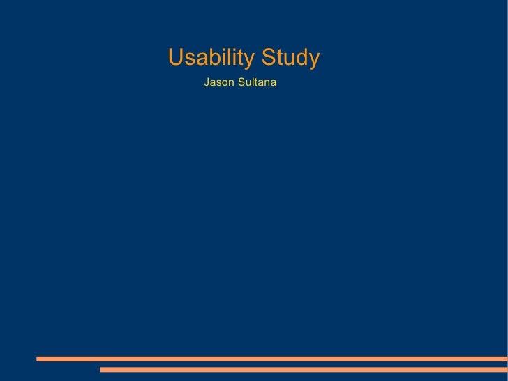 Usability Study Jason Sultana