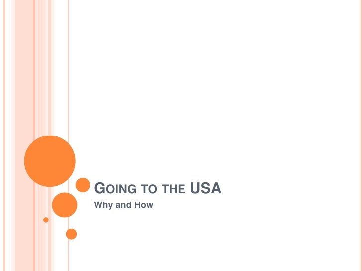Going to the USA<br />Why and How<br />