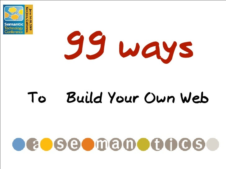 99 ways To   Build Your Own Web