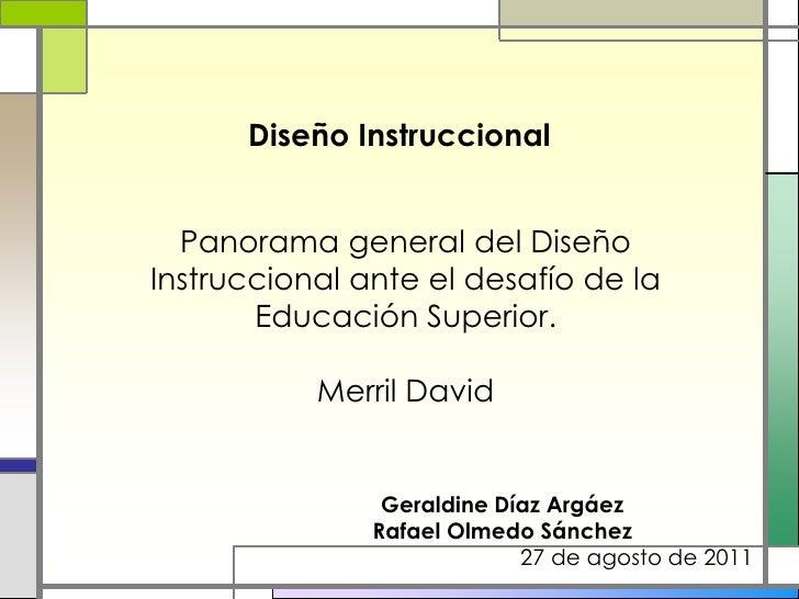 Diseño Instruccional<br />Panorama general del Diseño Instruccional ante el desafío de la Educación Superior.<br />Merril ...