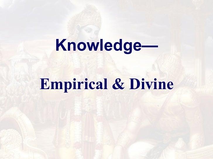Knowledge— Empirical & Divine