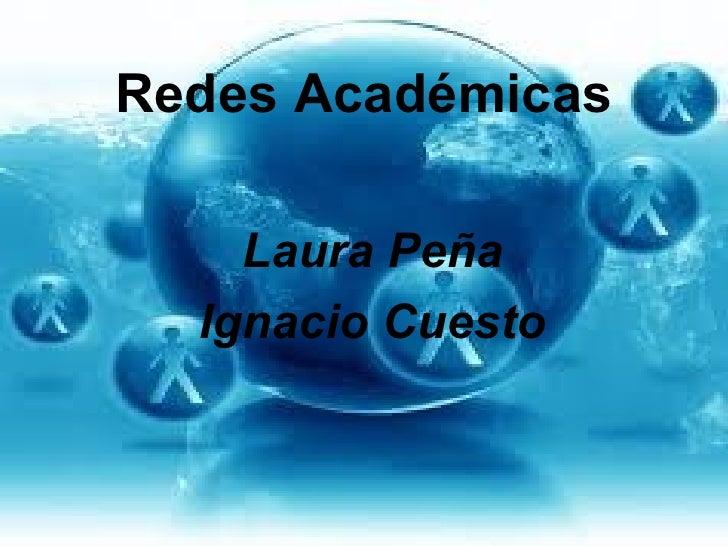 Redes Académicas Laura Peña Ignacio Cuesto