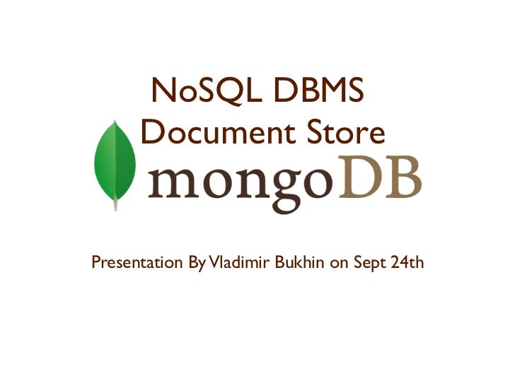 NoSQL DBMS      Document StorePresentation By Vladimir Bukhin on Sept 24th