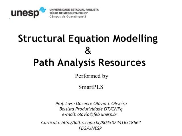 Structural Equation Modelling              &   Path Analysis Resources                    Performed by                    ...