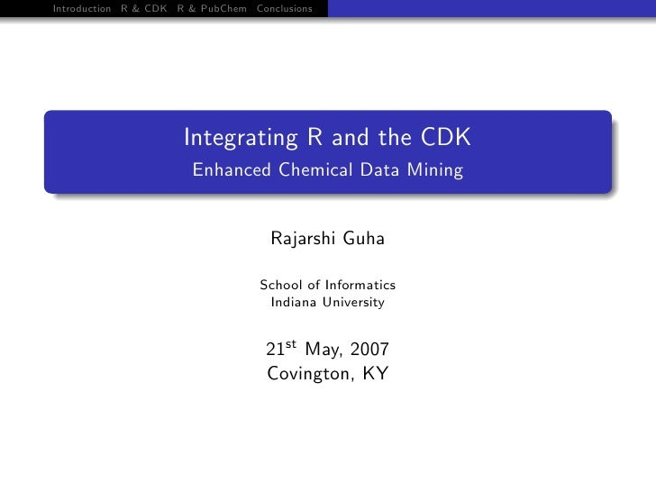 Introduction R & CDK R & PubChem Conclusions                           Integrating R and the CDK                        En...