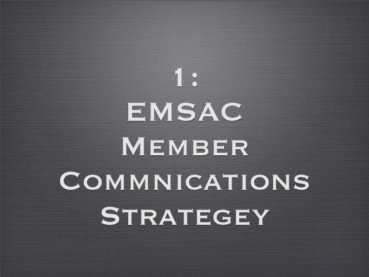 1:    EMSAC    Member Commnications   Strategey