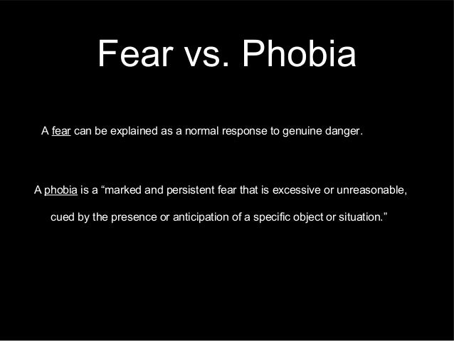 the three major types of phobias An overview of the three main categories of phobias - phobias are an extreme unrealistic fear of places while not all types of phobias require treatment.