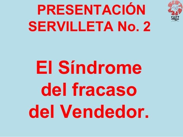 PRESENTACIÓN SERVILLETA No. 2  El Síndrome del fracaso del Vendedor.