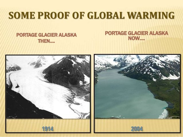 SOME PROOF OF GLOBAL WARMING PORTAGE GLACIER ALASKA THEN….  PORTAGE GLACIER ALASKA NOW….