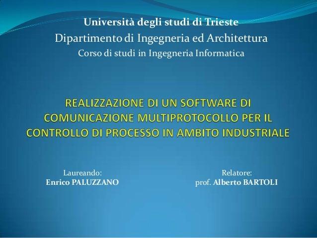 Università degli studi di Trieste  Dipartimento di Ingegneria ed Architettura Corso di studi in Ingegneria Informatica  La...