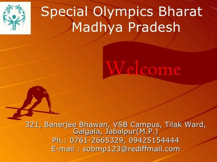 321, Banerjee Bhawan, VSB Campus, Tilak Ward, Galgala, Jabalpur(M.P.) Ph.: 0761-2665329, 09425154444 E-mail : sobmp123@red...
