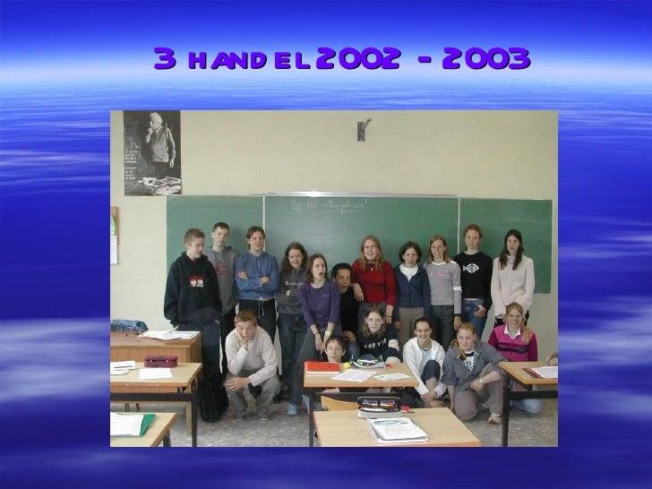 3 hand el 2002 - 2003