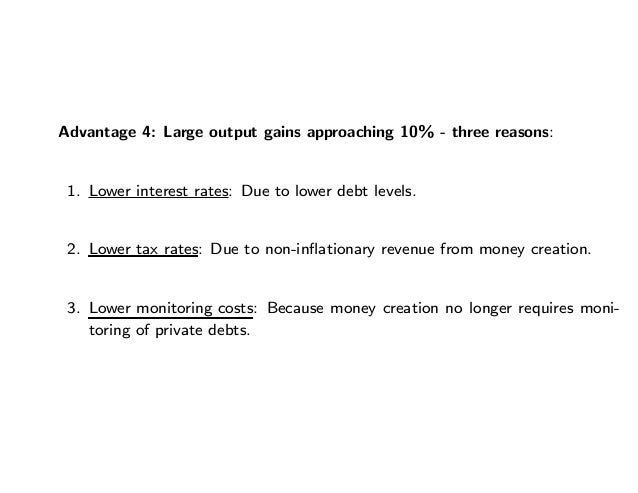 Advantage 4: Large output gains approaching 10% - three reasons: 1. Lower interest rates: Due to lower debt levels. 2. Low...