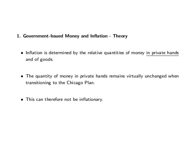 1. Government-Issued Money and Inflation - Theory • Inflation is determined by the relative quantities of money in private h...