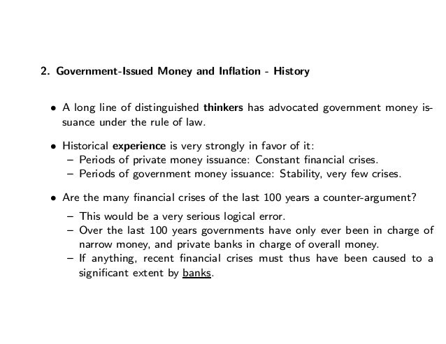 2. Government-Issued Money and Inflation - History • A long line of distinguished thinkers has advocated government money i...