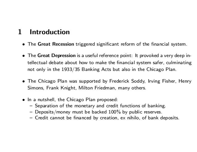 1 Introduction • The Great Recession triggered significant reform of the financial system. • The Great Depression is a usefu...