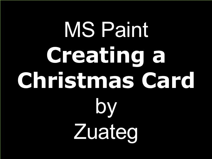 MS Paint Creating a Christmas Card by Zuateg