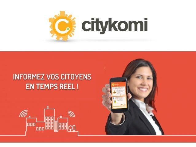 INFORMEZ VOS CITOYENS EN TEMPS REEL !