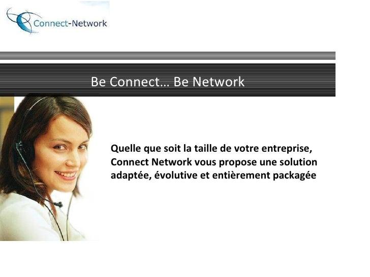 Quelle que soit la taille de votre entreprise,  Connect Network vous propose une solution adaptée, évolutive et entièremen...