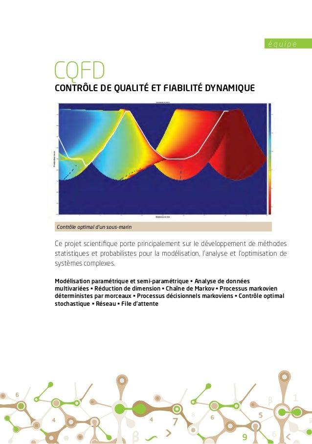 é q u i p e CONTRÔLE DE QUALITÉ ET FIABILITÉ DYNAMIQUE Ce projet scientifique porte principalement sur le développement de...