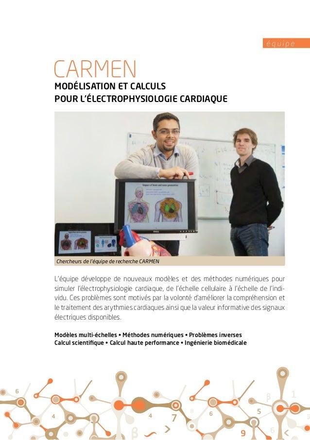 é q u i p e MODÉLISATION ET CALCULS POUR L'ÉLECTROPHYSIOLOGIE CARDIAQUE L'équipe développe de nouveaux modèles et des méth...