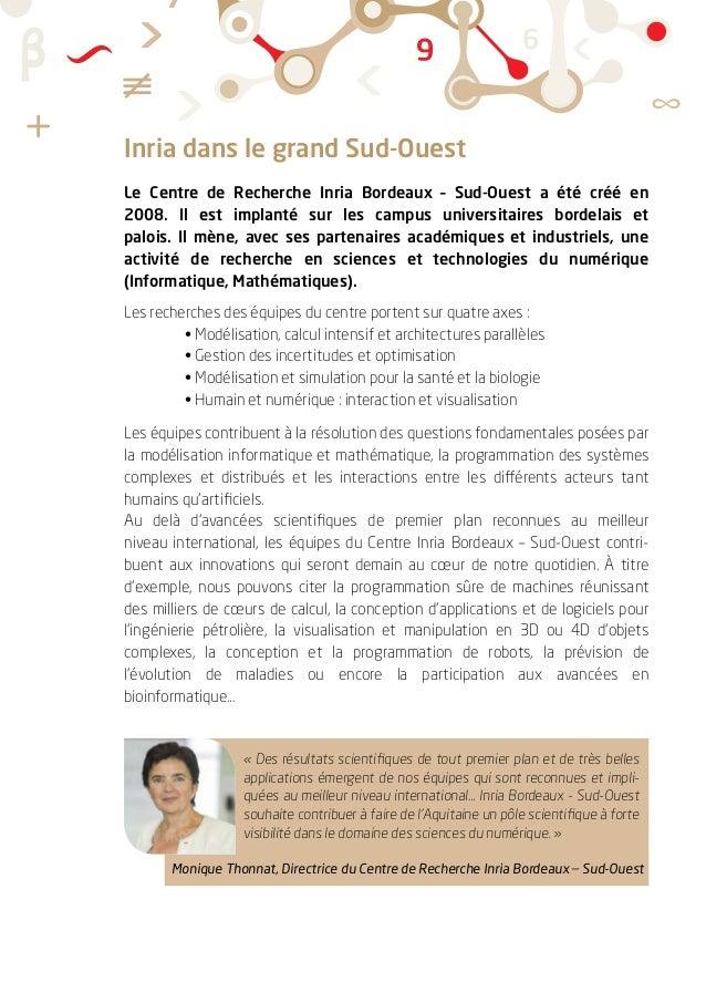 Inria dans le grand Sud-Ouest Le Centre de Recherche Inria Bordeaux – Sud-Ouest a été créé en 2008. Il est implanté sur le...