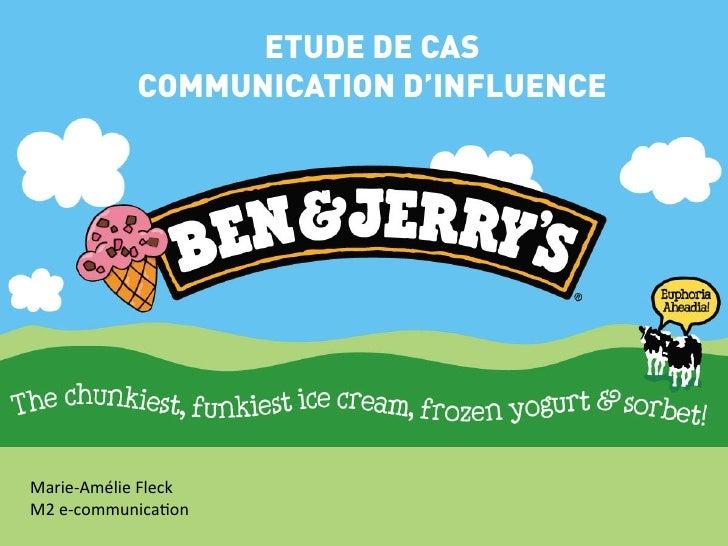 ETUDE DE CAS                 COMMUNICATION D'INFLUENCEMarie-‐Amélie Fleck M2 e-‐communica3on