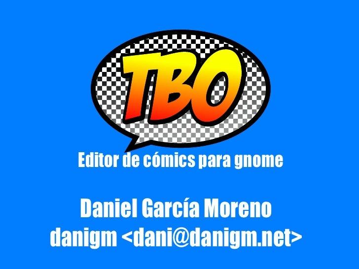 Editor de cómics para gnome     Daniel García Moreno danigm <dani@danigm.net>