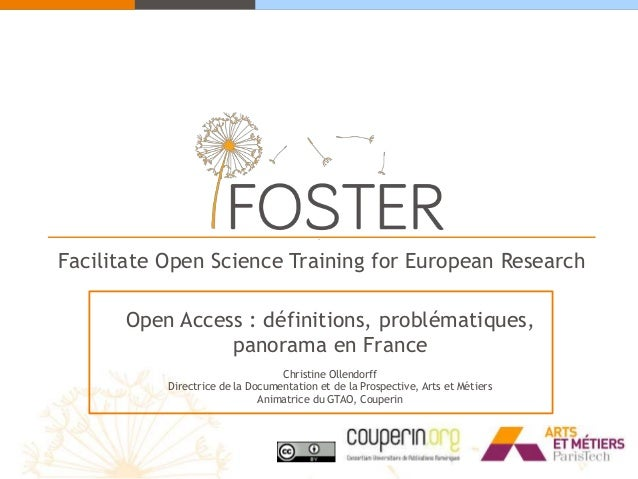 Facilitate Open Science Training for European Research Open Access : définitions, problématiques, panorama en France Chris...