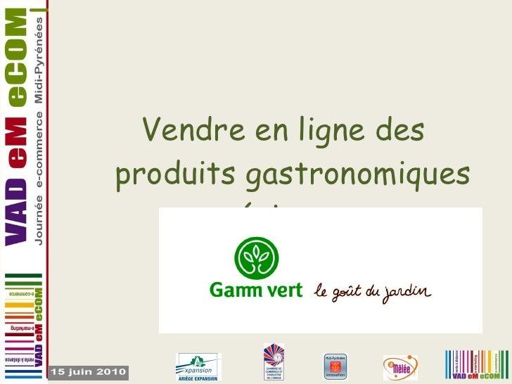 Vendre en ligne des produits gastronomiques régionaux