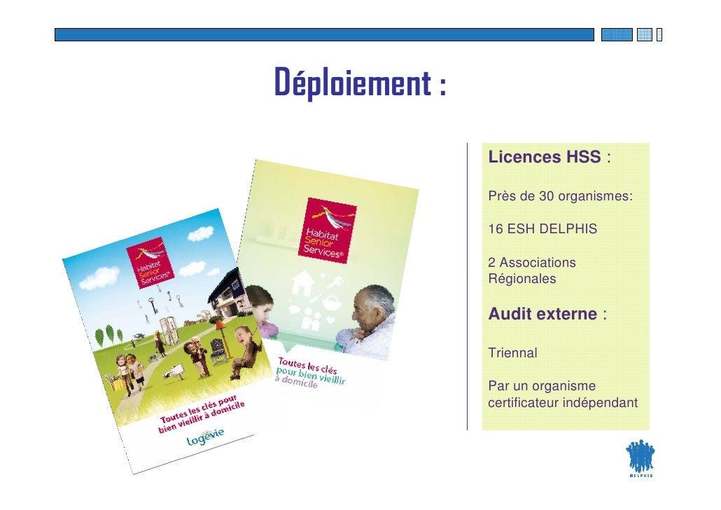 Déploiement :                  Licences HSS :                   Près de 30 organismes:                   16 ESH DELPHIS   ...
