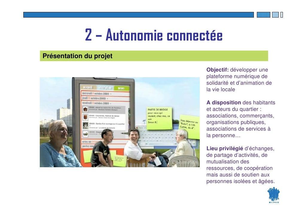 2 – Autonomie connectée Présentation du projet                                     Objectif: développer une               ...