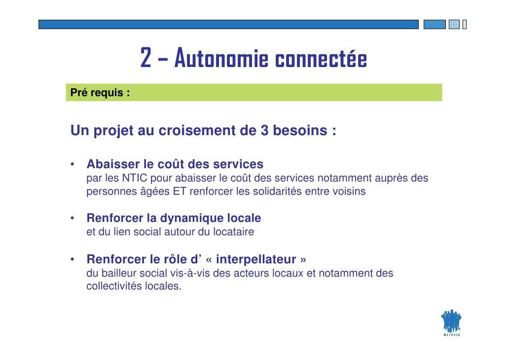 2 – Autonomie connectée Pré requis :   Un projet au croisement de 3 besoins :  • Abaisser le coût des services            ...
