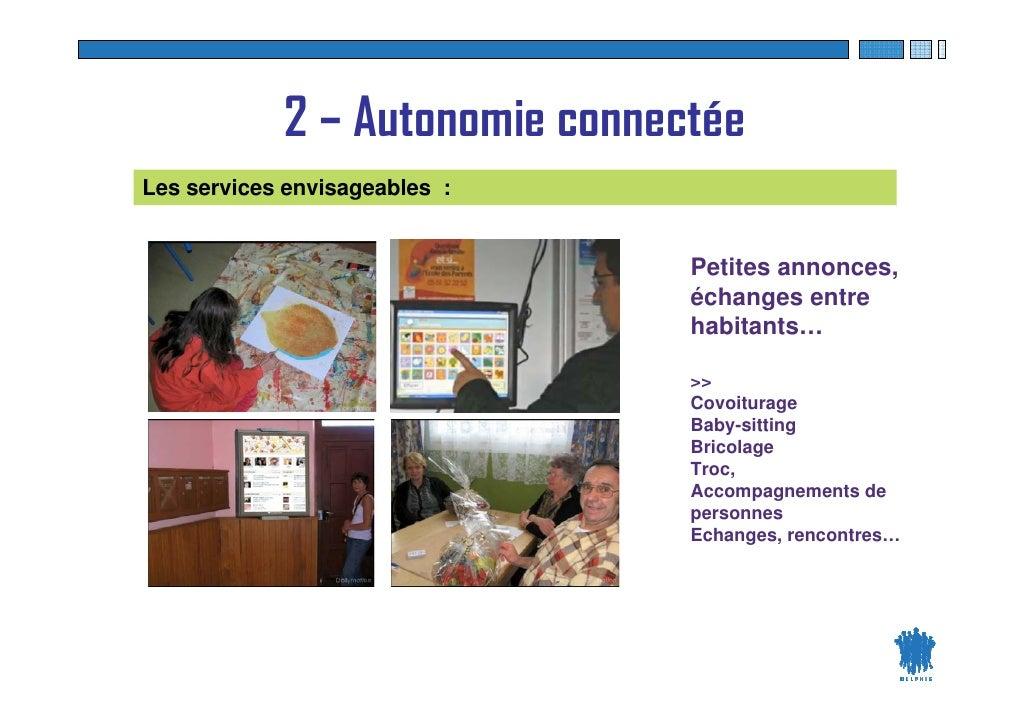 2 – Autonomie connectée Les services envisageables :                                        Petites annonces,             ...