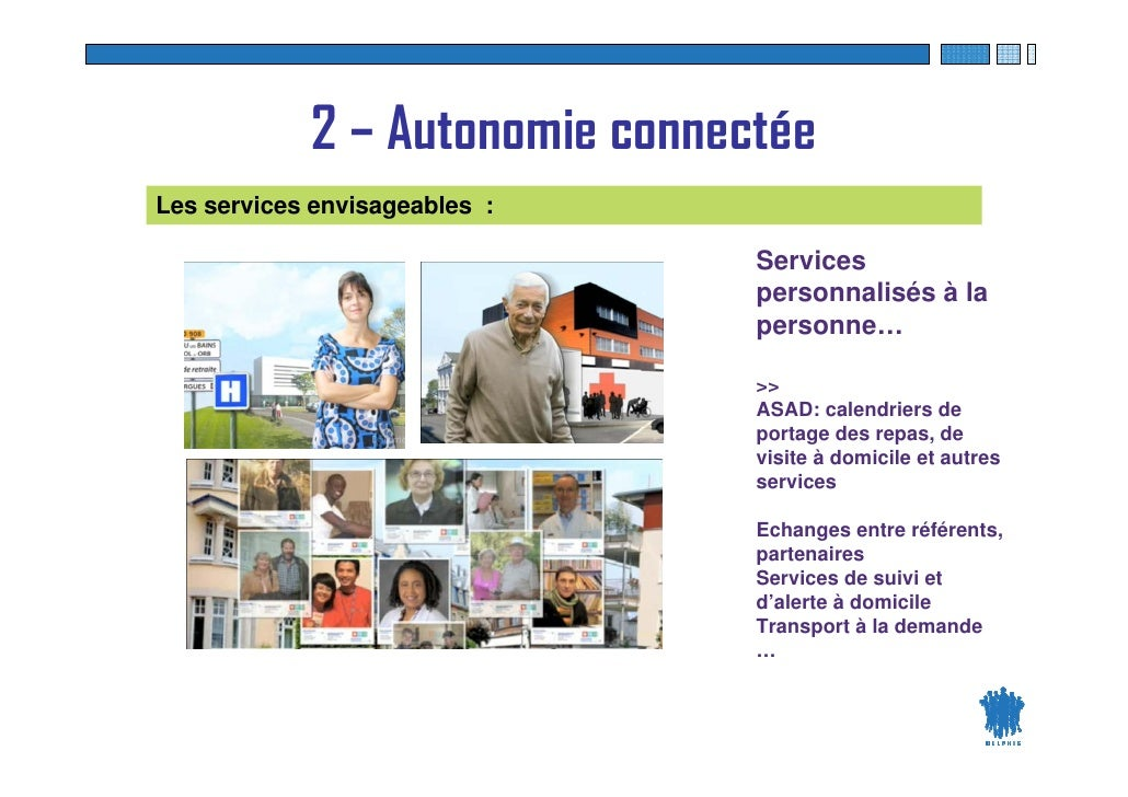 2 – Autonomie connectée Les services envisageables :                                       Services                       ...