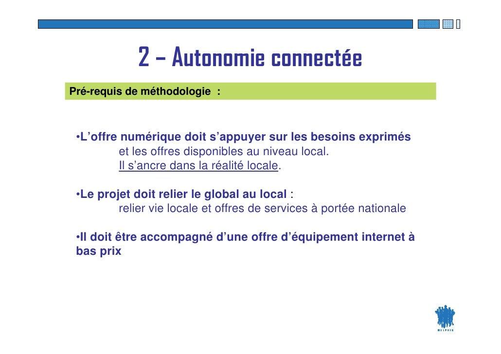 2 – Autonomie connectée Pré-requis de méthodologie :     •L'offre numérique doit s'appuyer sur les besoins exprimés       ...