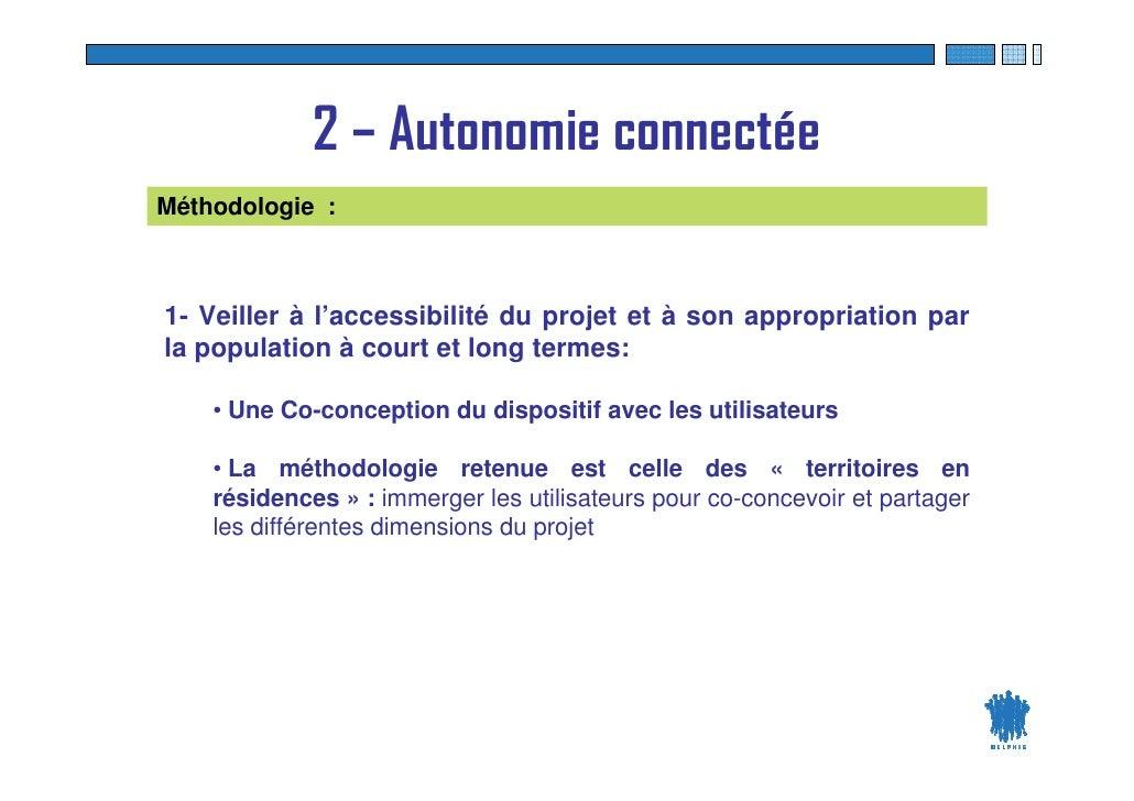2 – Autonomie connectée Méthodologie :    1- Veiller à l'accessibilité du projet et à son appropriation par la population ...
