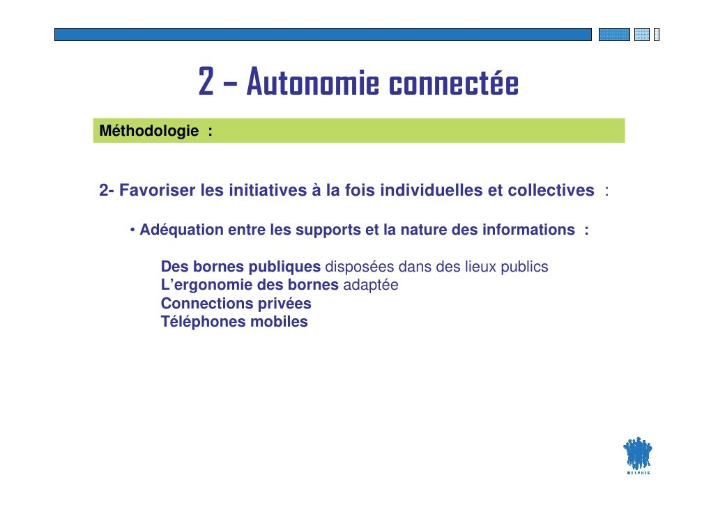 2 – Autonomie connectée Méthodologie :   2- Favoriser les initiatives à la fois individuelles et collectives :      • Adéq...