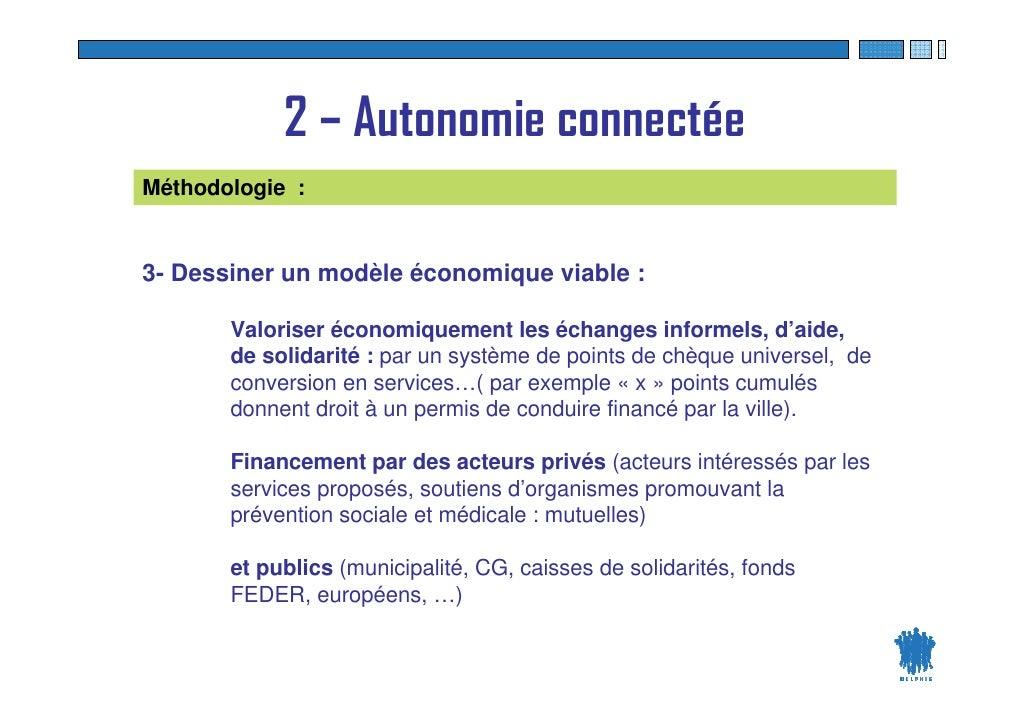 2 – Autonomie connectée Méthodologie :   3- Dessiner un modèle économique viable :         Valoriser économiquement les éc...