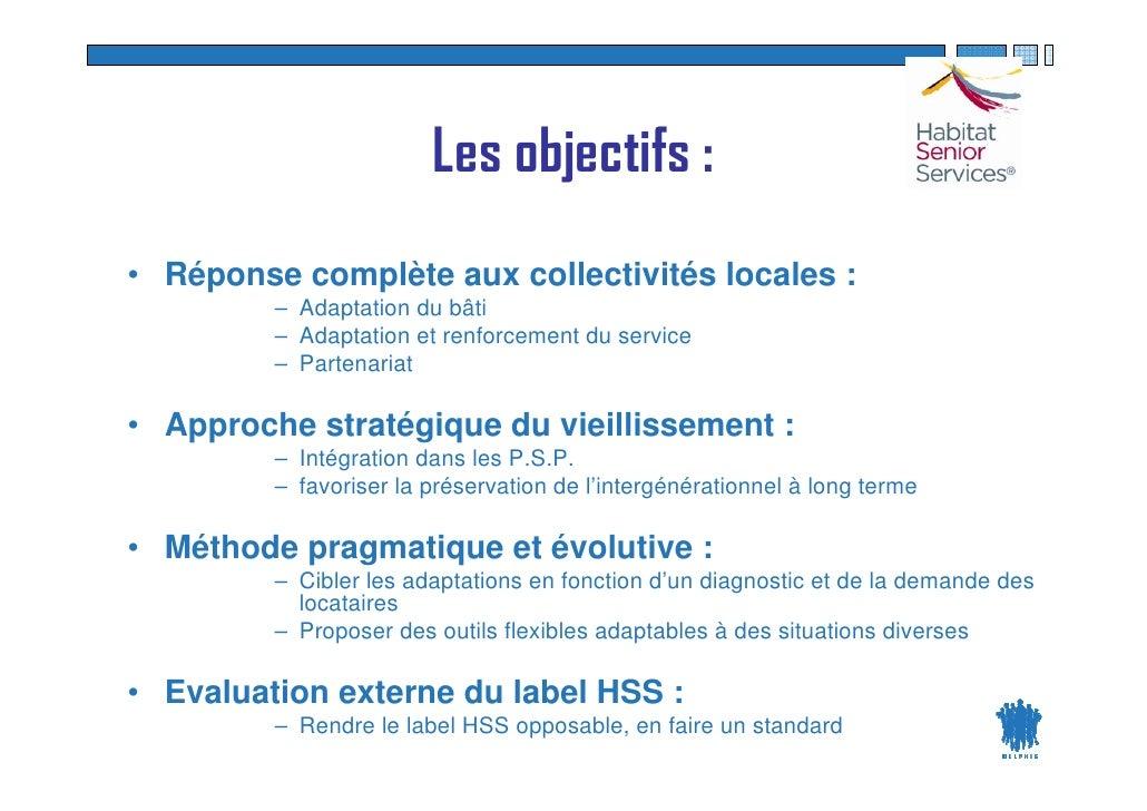 Les objectifs : • Réponse complète aux collectivités locales :          – Adaptation du bâti          – Adaptation et renf...