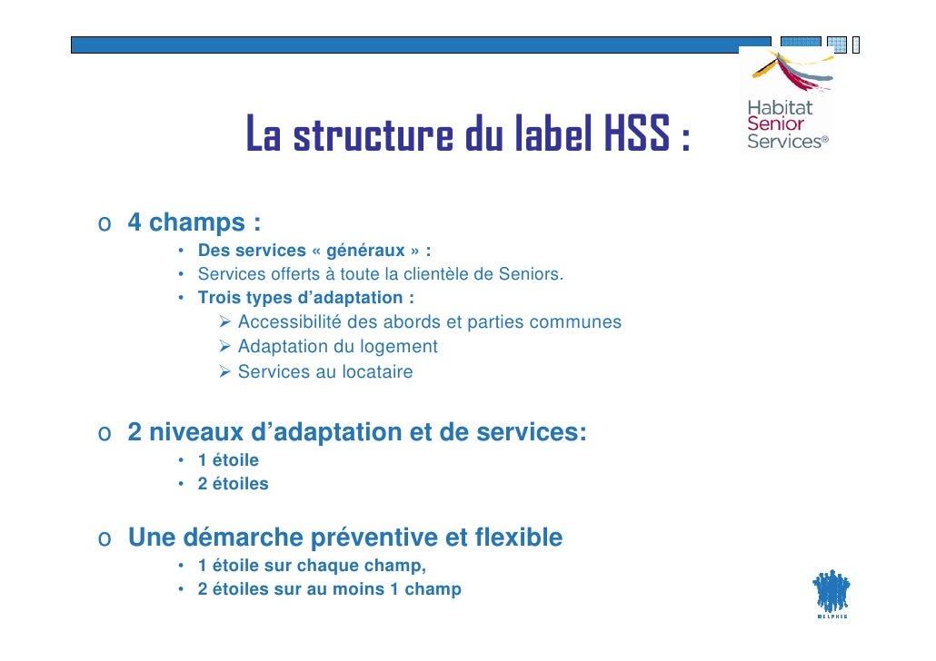 La structure du label HSS : o 4 champs :       • Des services « généraux » :       • Services offerts à toute la clientèle...