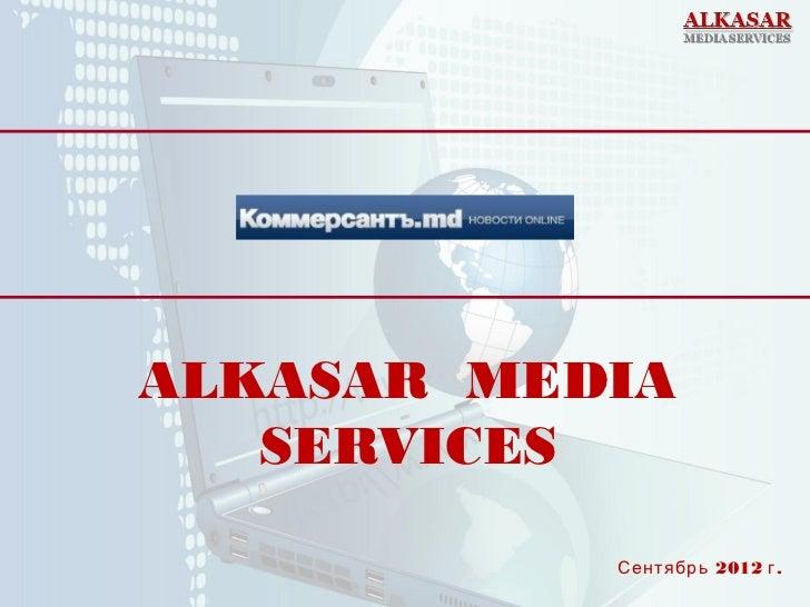 ALKASAR MEDIA   SERVICES           Сентябрь 2012 г .